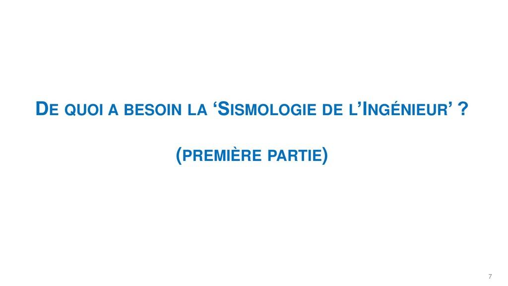 7 DE QUOI A BESOIN LA 'SISMOLOGIE DE L'INGÉNIEU...