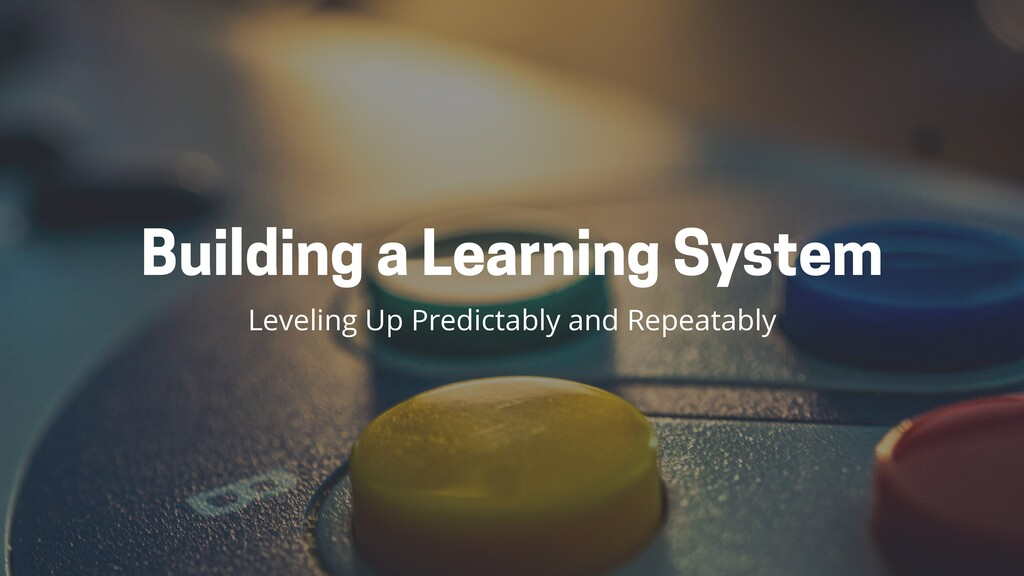 Building a Learning System Leveling Up Predicta...