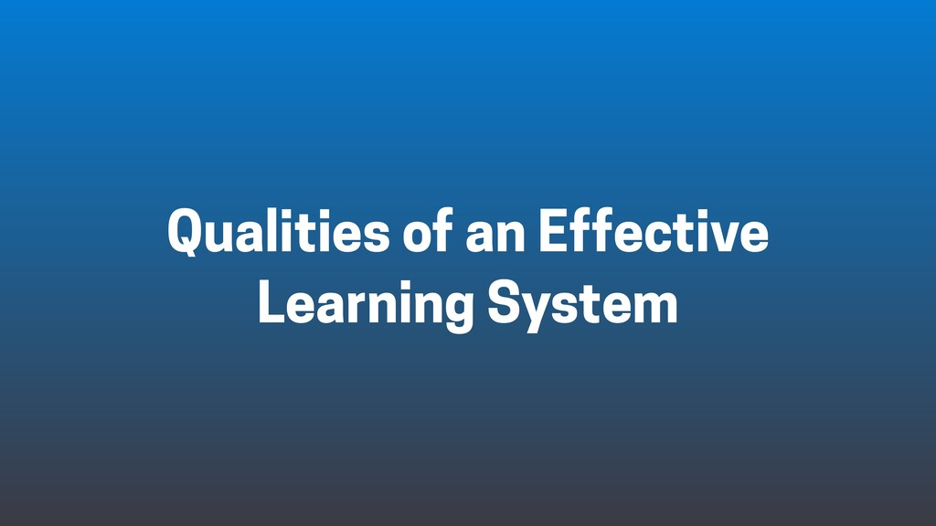 Qualities of an Effective Learning System
