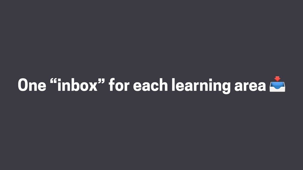 "One ""inbox"" for each learning area"