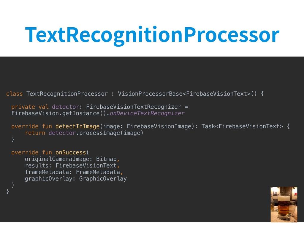 5FYU3FDPHOJUJPO1SPDFTTPS class TextRecognitionP...
