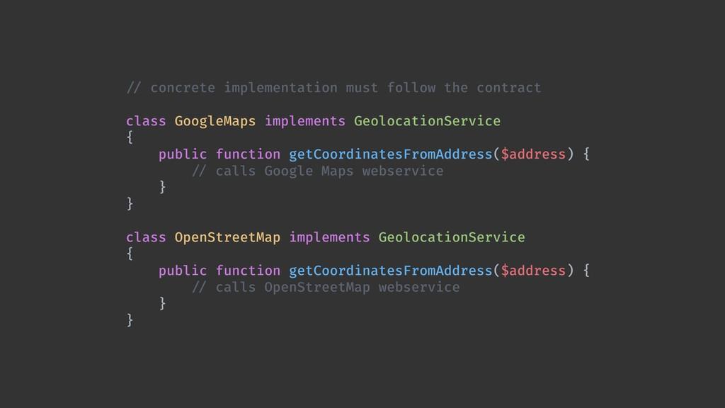 !// concrete implementation must follow the con...