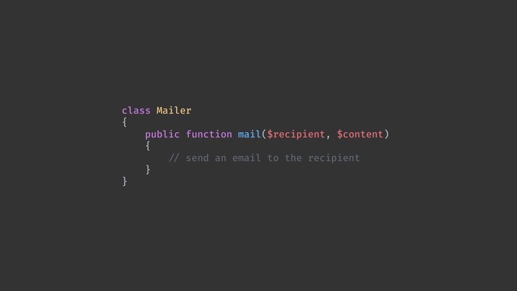 class Mailer { public function mail($recipient,...