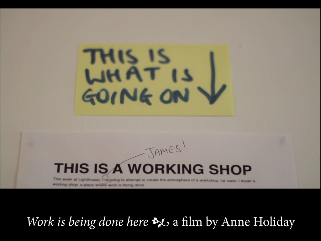 Work is being done here  a film by Anne Holiday
