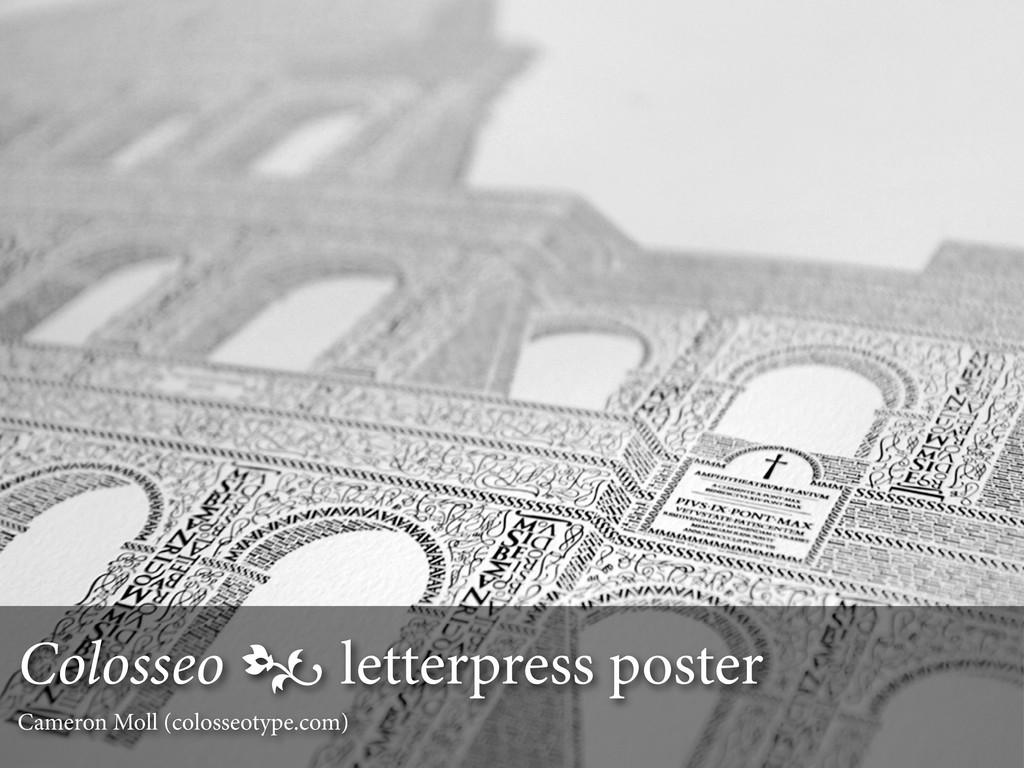 Colosseo  letterpress poster Cameron Moll (col...