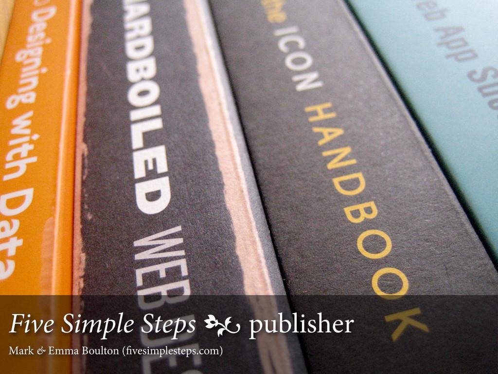 Five Simple Steps  publisher Mark & Emma Boult...