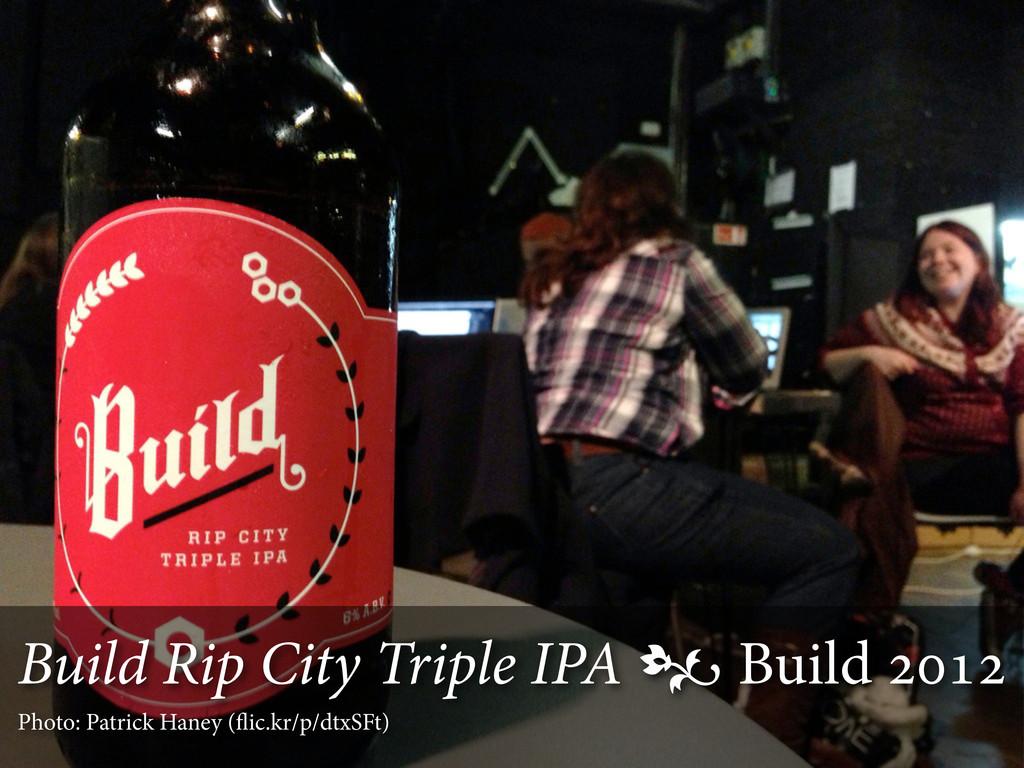 Build Rip City Triple IPA  Build  Photo: P...