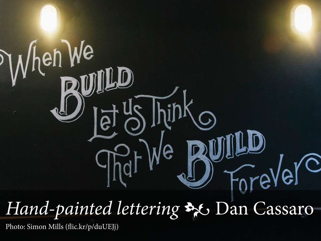 Hand-painted lettering  Dan Cassaro Photo: Sim...