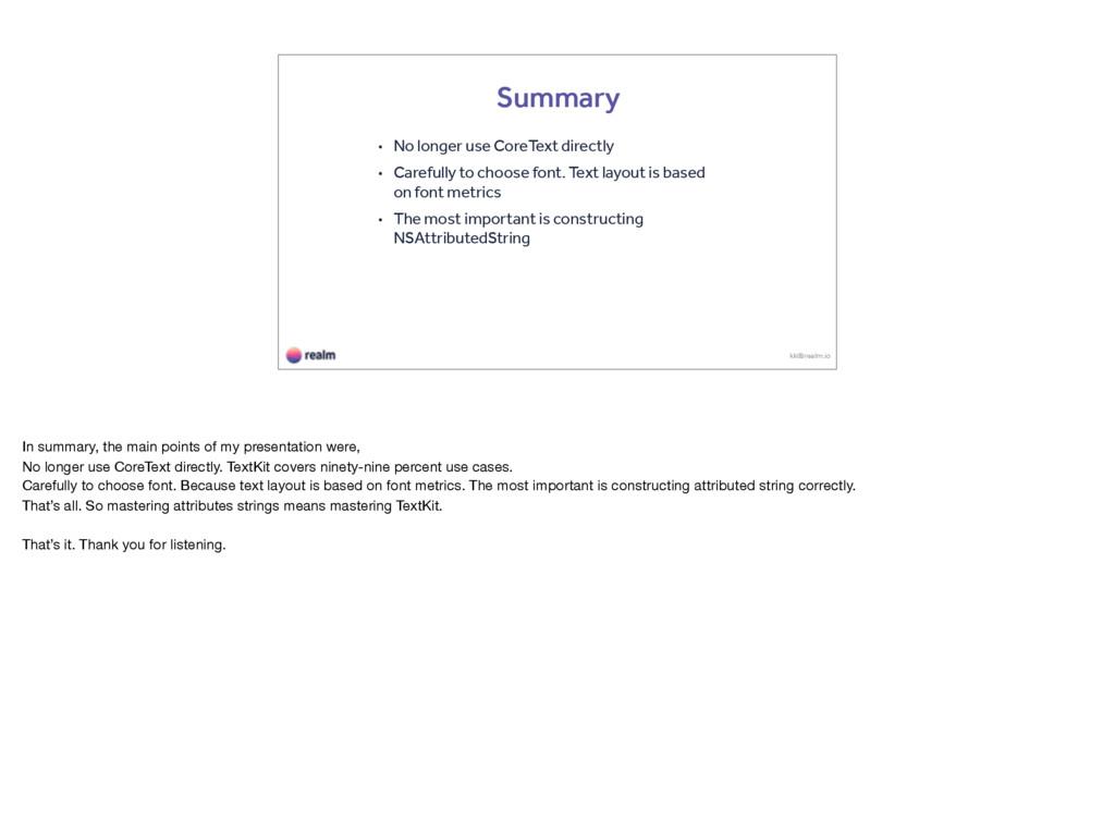 Summary • No longer use CoreText directly • Car...
