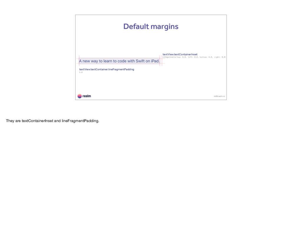 kk@realm.io Default margins textView.textContai...