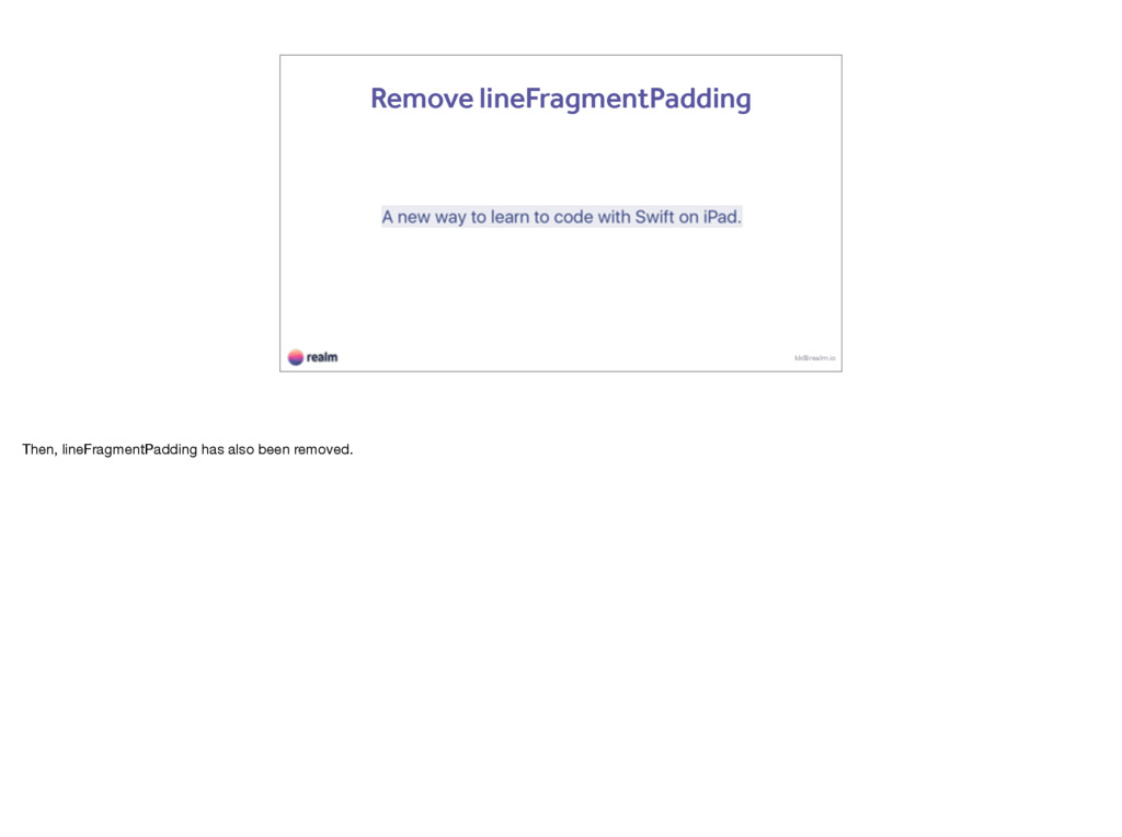 kk@realm.io Remove lineFragmentPadding Then, li...