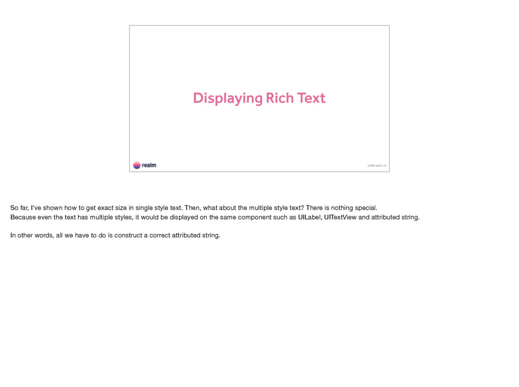 Displaying Rich Text kk@realm.io So far, I've s...