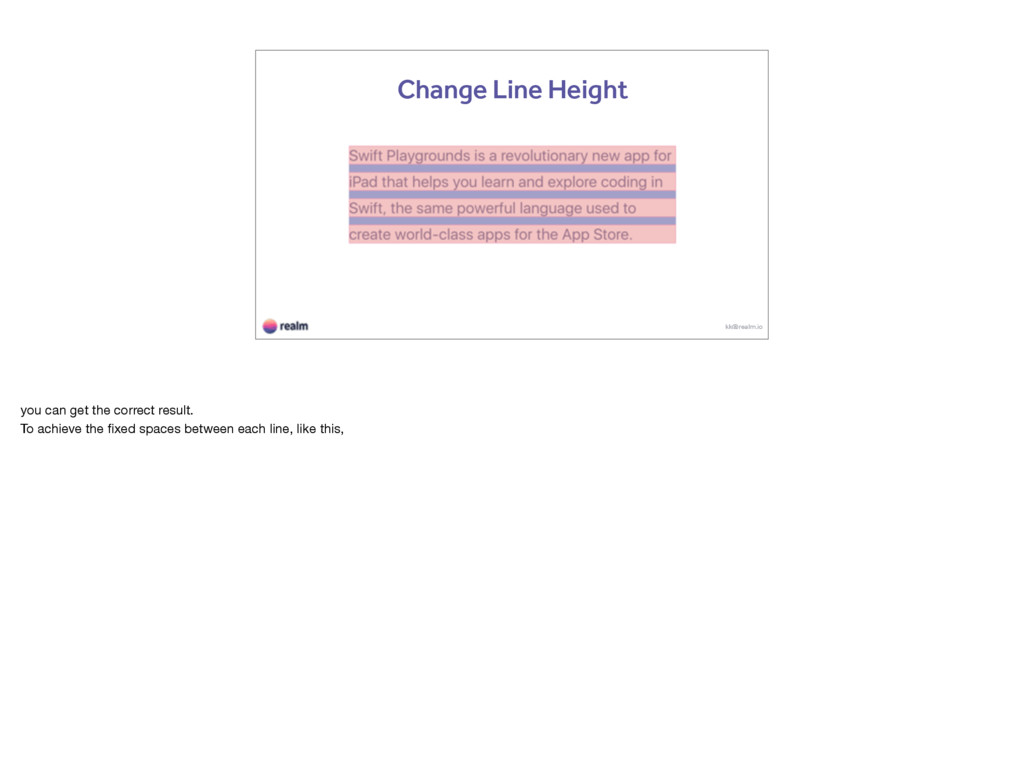 kk@realm.io Change Line Height you can get the ...