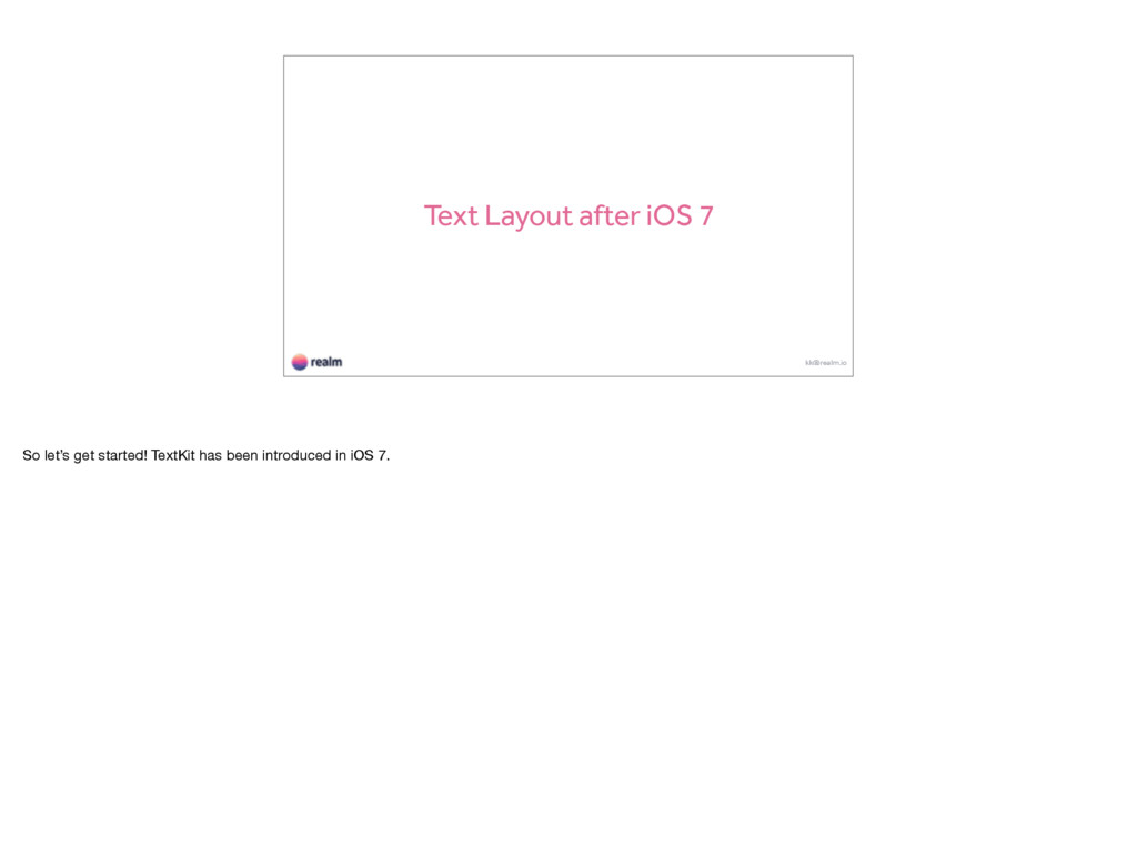 Text Layout after iOS 7 kk@realm.io So let's ge...