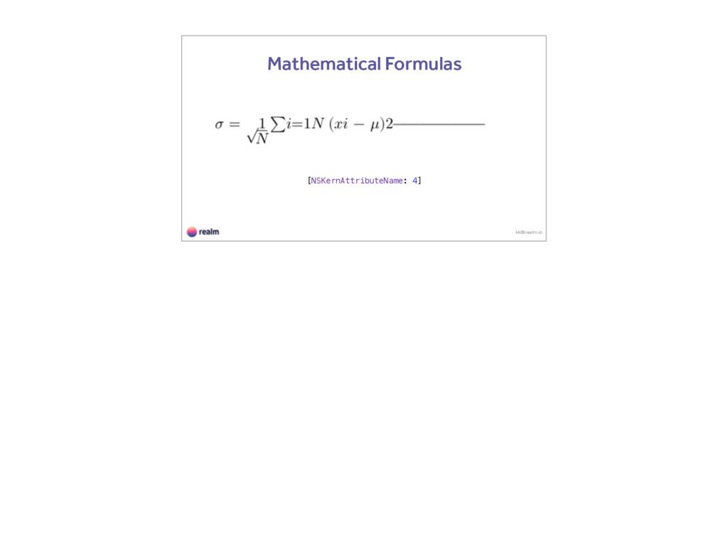 kk@realm.io Mathematical Formulas [NSKernAttrib...