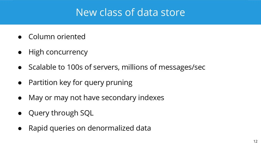 New class of data store ● Column oriented ● Hig...