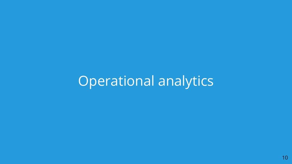 Operational analytics 10