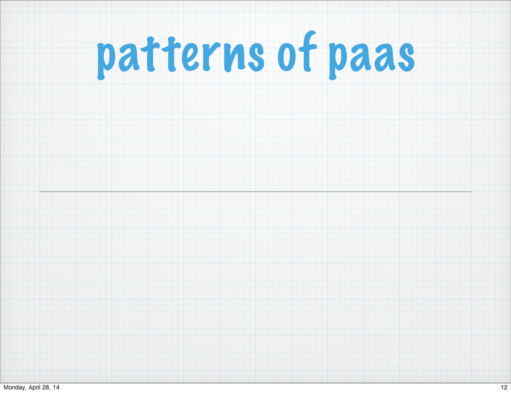 patterns of paas 12 Monday, April 28, 14