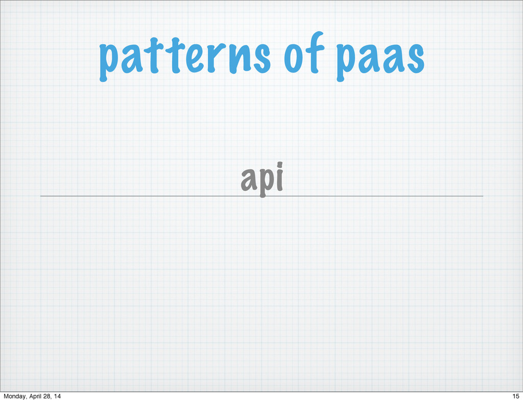 patterns of paas api 15 Monday, April 28, 14
