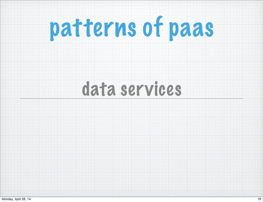 patterns of paas data services 16 Monday, April...