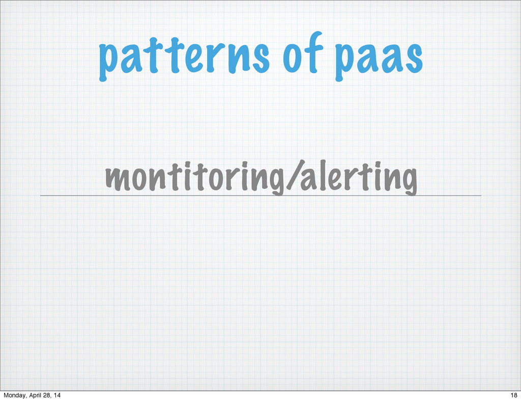 patterns of paas montitoring/alerting 18 Monday...