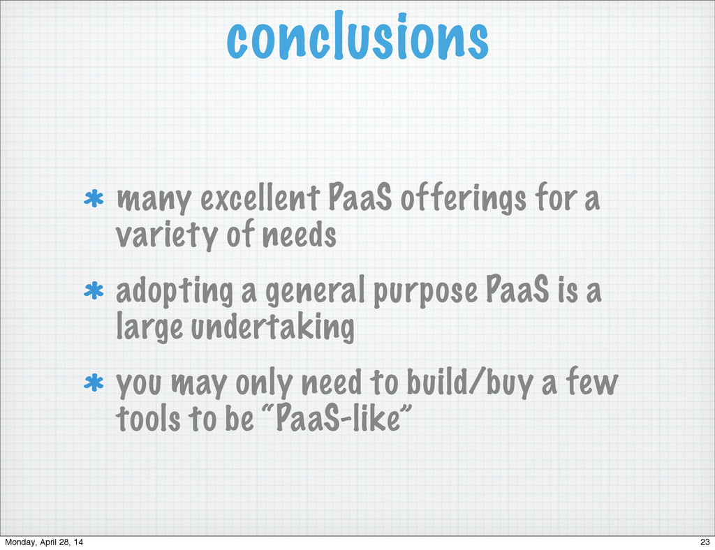 conclusions many excellent PaaS offerings for a...