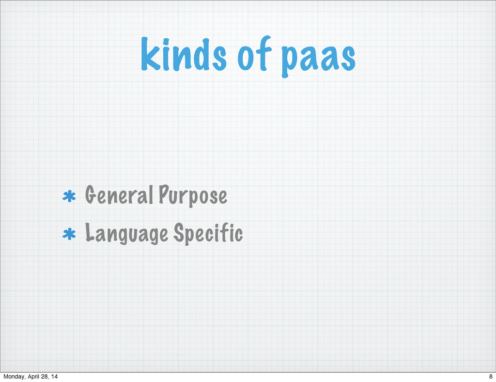 kinds of paas General Purpose Language Specific...