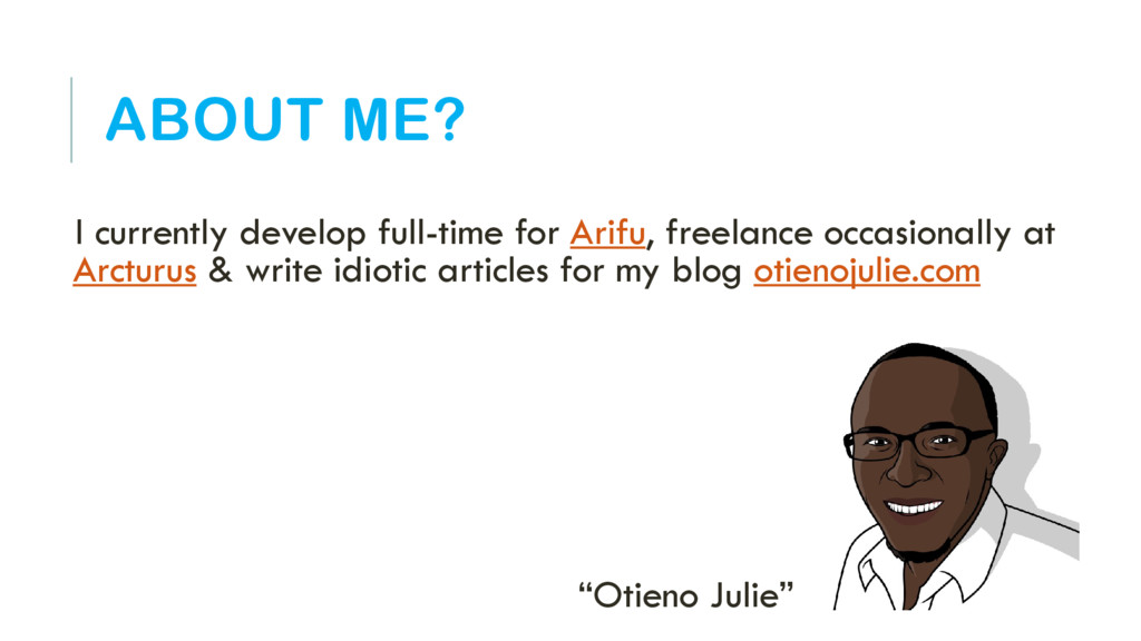 ABOUT ME? I currently develop full-time for Ari...