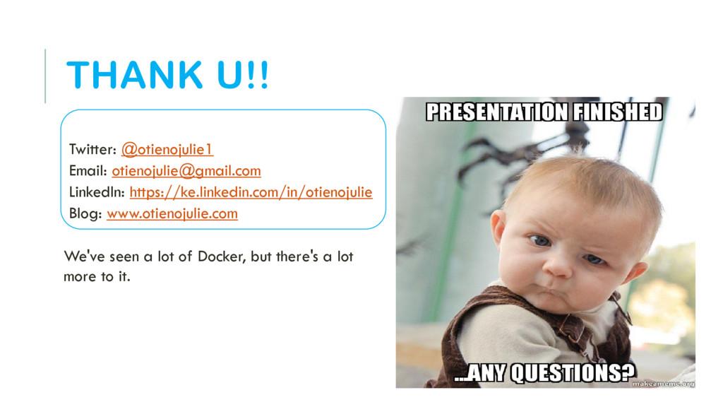 THANK U!! Twitter: @otienojulie1 Email: otienoj...