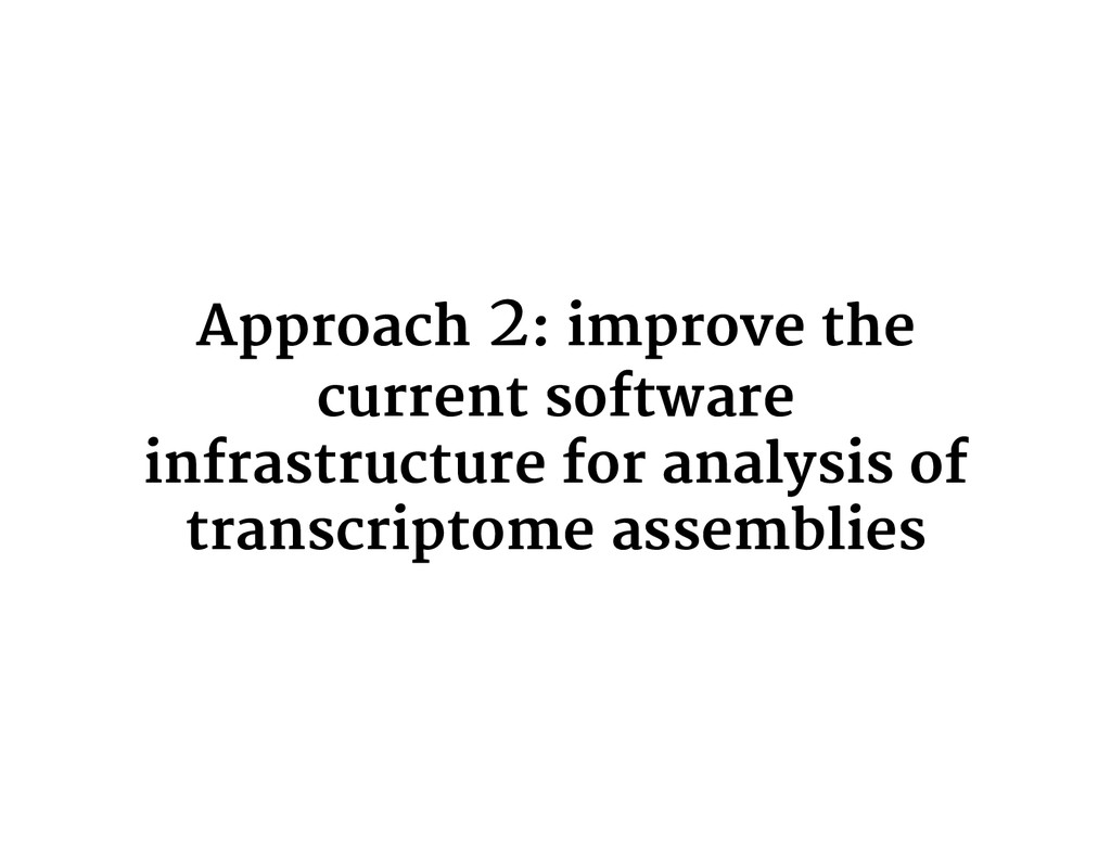 Approach 2: improve the current software infras...