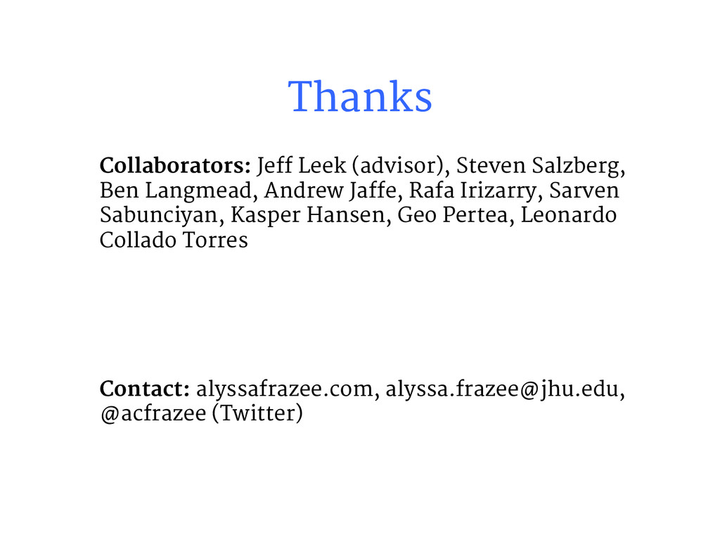Thanks Collaborators: Jeff Leek (advisor), St...