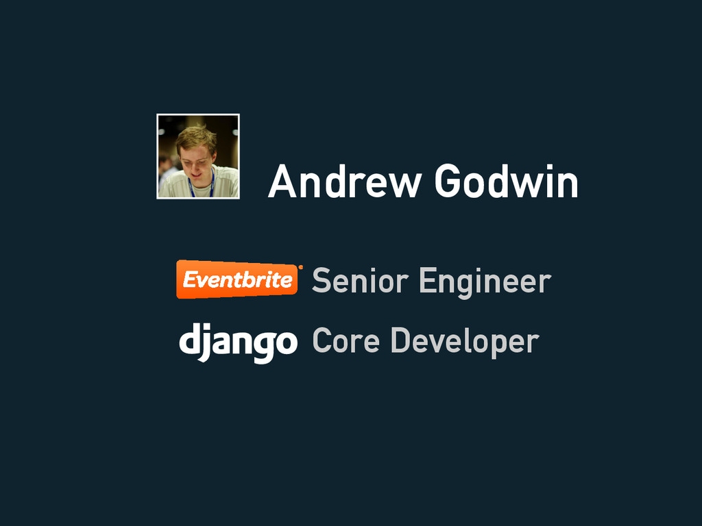 Andrew Godwin Core Developer Senior Engineer