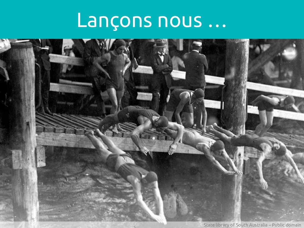 Lançons nous … State library of South Australia...
