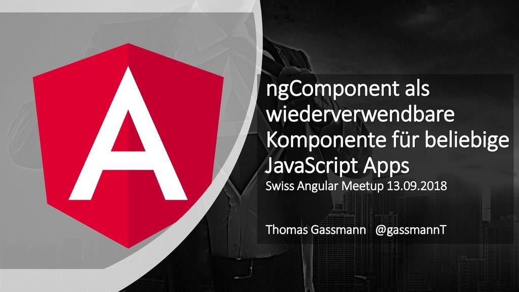 ngComponent als wiederverwendbare Komponente fü...