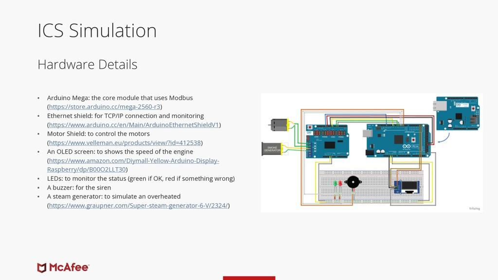 Hardware Details ICS Simulation ▪ Arduino Mega:...