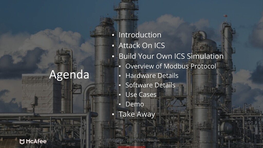 Agenda ▪ Introduction ▪ Attack On ICS ▪ Build Y...