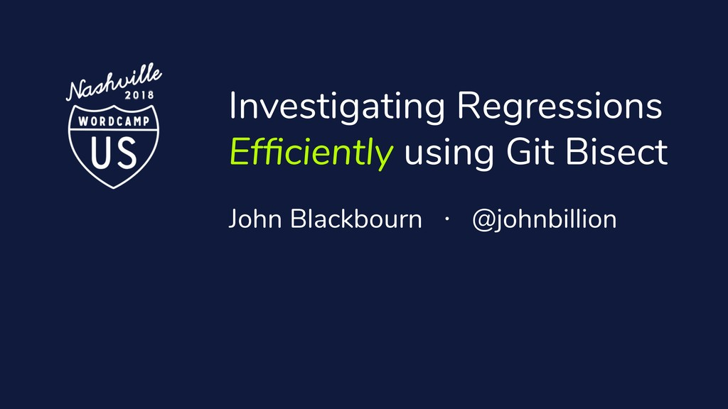 Investigating Regressions Efficiently using Git ...