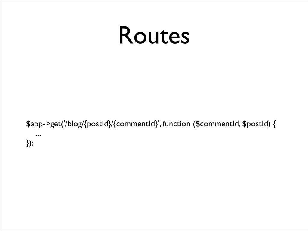 Routes $app->get('/blog/{postId}/{commentId}', ...