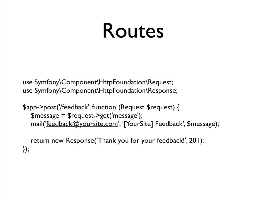 Routes use Symfony\Component\HttpFoundation\Req...