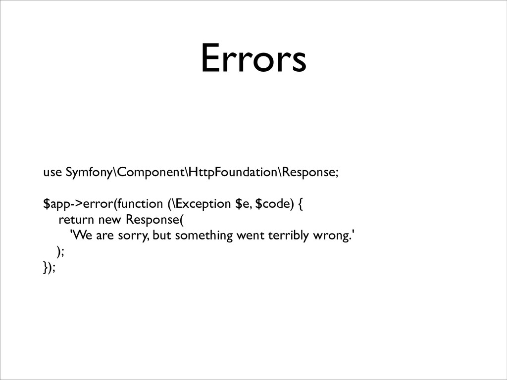 Errors use Symfony\Component\HttpFoundation\Res...