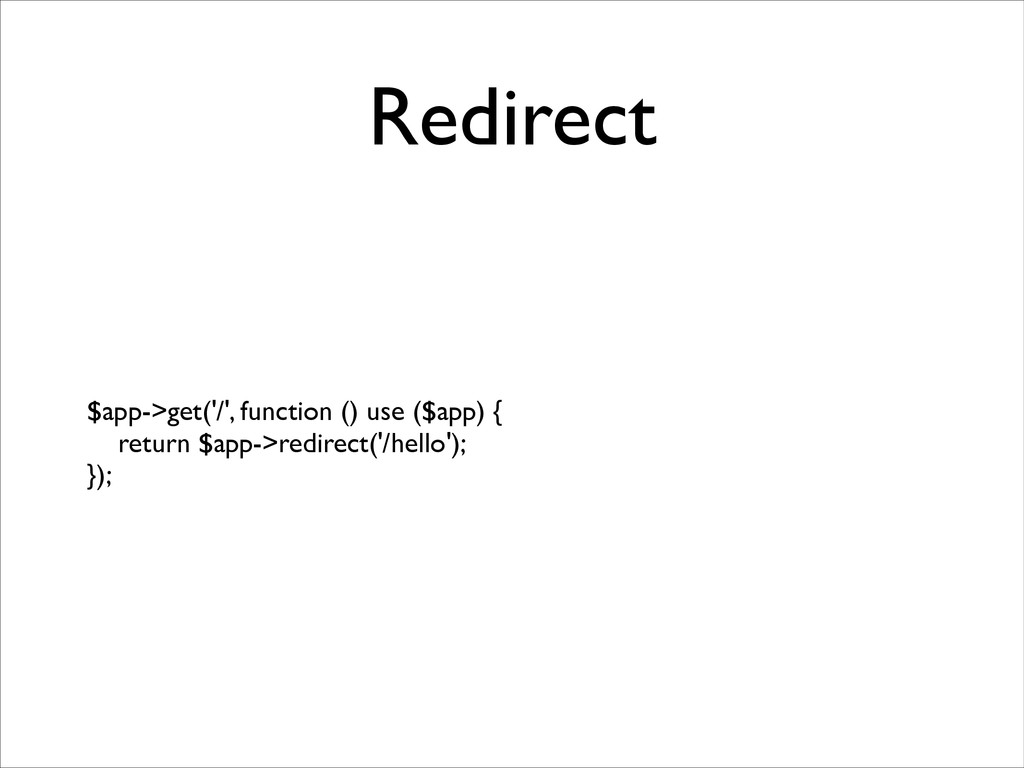 Redirect $app->get('/', function () use ($app) ...