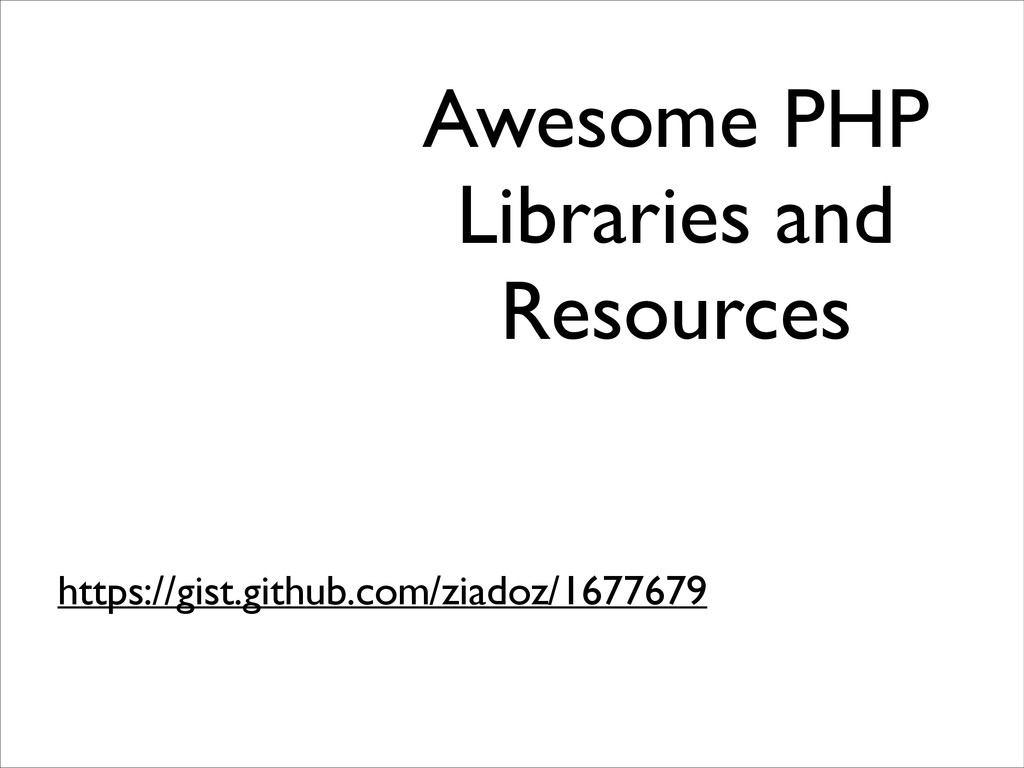Awesome PHP Libraries and Resources https://gis...