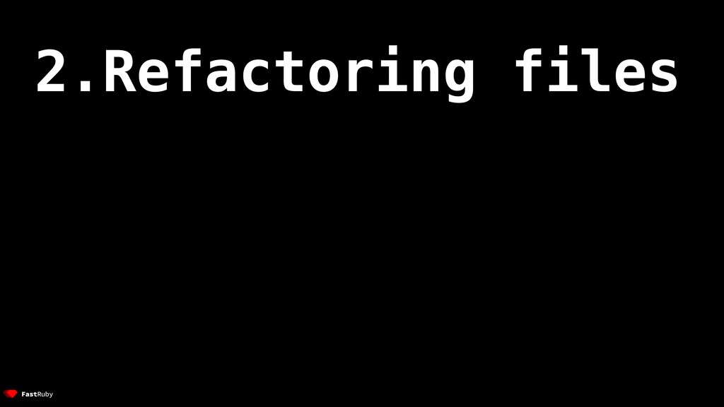 2.Refactoring files