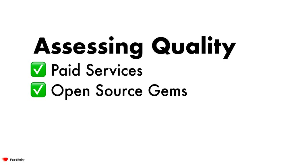 Assessing Quality ✅ Paid Services ✅ Open Source...