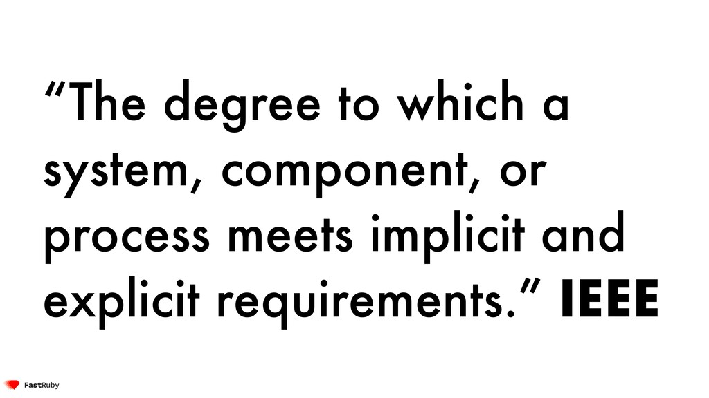 """""""The degree to which a system, component, or pr..."""