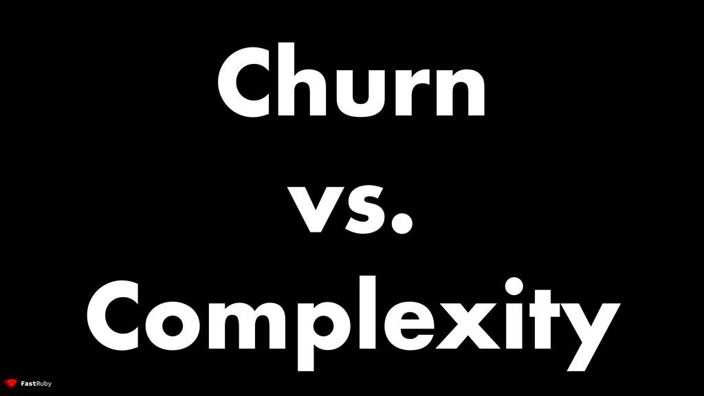 Churn vs. Complexity