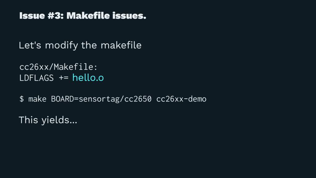 Issue #3: Makefile issues. Let's modify the make...