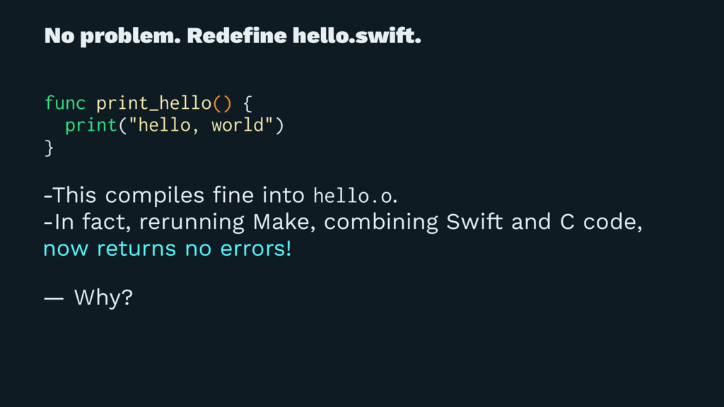 No problem. Redefine hello.swi!. func print_hell...