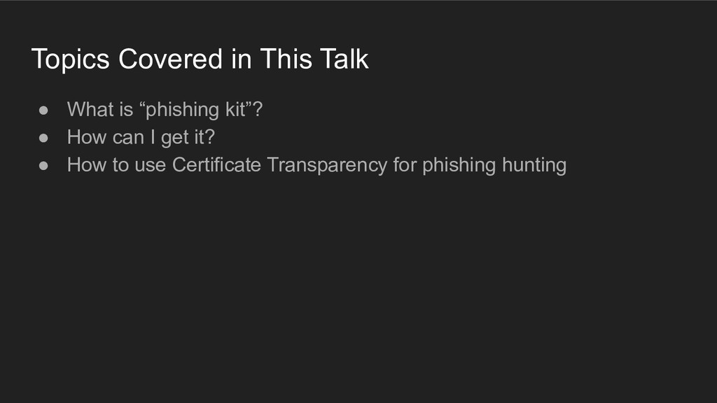 """Topics Covered in This Talk ● What is """"phishing..."""
