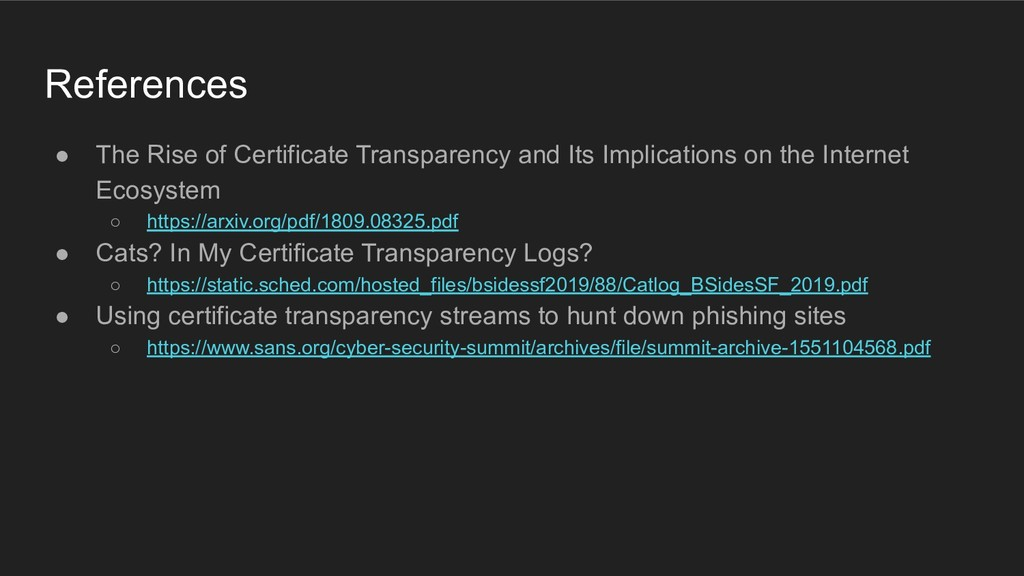 References ● The Rise of Certificate Transparen...